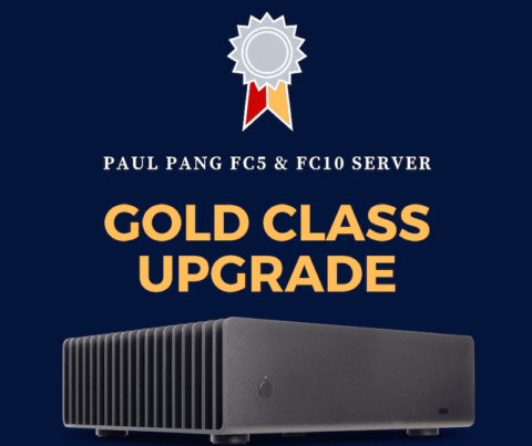 Paul Pang FC5 & FC10 music server Gold Class Upgrade